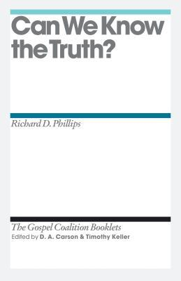 Download for free Can We Know the Truth? RTF by Richard D. Phillips