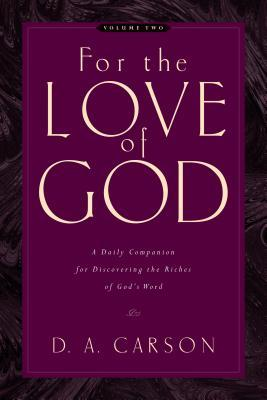 For the Love of God: Volume Two: A Daily Companion for Discovering the Riches of God's Word: 2