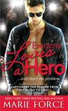 Everyone Loves a Hero....and that's the problem by Marie Force