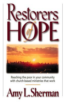 Restorers of Hope by Amy L. Sherman