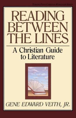 Reading Between the Lines by Gene Edward Veith Jr.