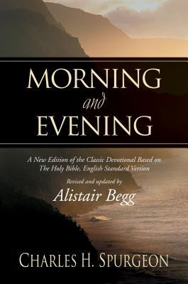 Morning and Evening, Based on the English Standard Version by Charles H. Spurgeon
