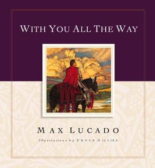 With You All the Way by Max Lucado