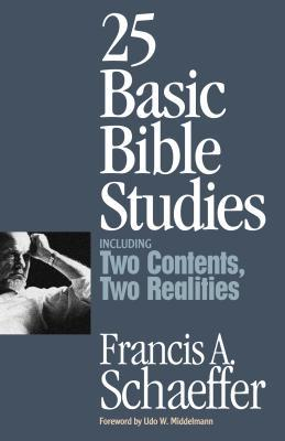 25 Basic Bible Studies by Francis August Schaeffer