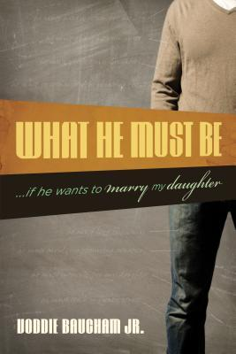 What He Must Be by Voddie T. Baucham Jr.