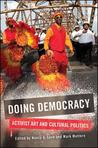 Doing Democracy: Activist Art and Cultural Politics
