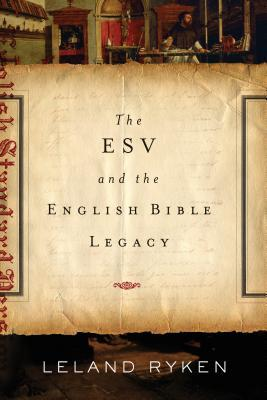 The ESV And The English Bible Legacy