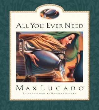 All You Ever Need by Max Lucado