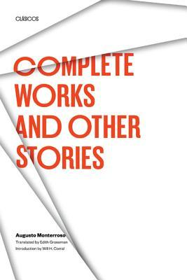 Complete Works by Augusto Monterroso