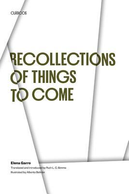 Recollections of Things to Come by Elena Garro