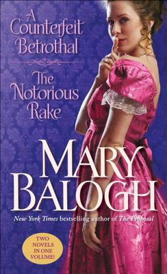 A Counterfeit Betrothal/The Notorious Rake
