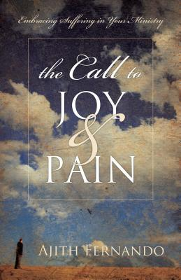 The Call to Joy Pain: Embracing Suffering in Your Ministry