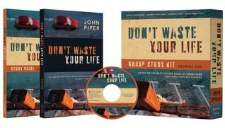 Don't Waste Your Life Group Study Kit by John Piper