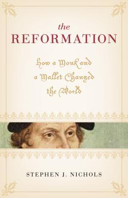 The Reformation by Stephen J. Nichols