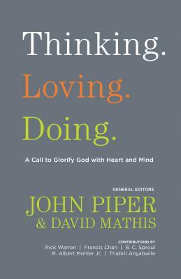 Thinking. Loving. Doing. by John Piper