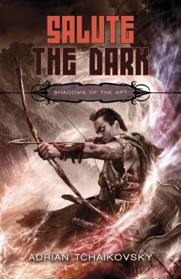 Salute the Dark (Shadows of the Apt #4) by Adrian Tchaikovsky
