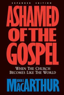 Download for free Ashamed Of The Gospel: When The Church Becomes Like The World by John MacArthur ePub