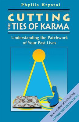Cutting the Ties of Karma by Phyllis Krystal