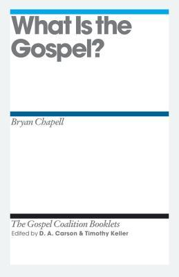 What Is the Gospel? (The Gospel Coalition Booklets)