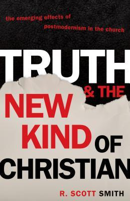 Truth and the New Kind of Christian by R. Scott Smith