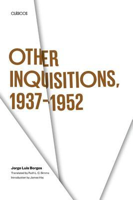 Other Inquisitions, 1937-1952 by Jorge Luis Borges