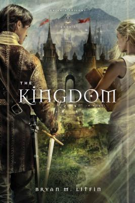 The Kingdom by Bryan M. Litfin