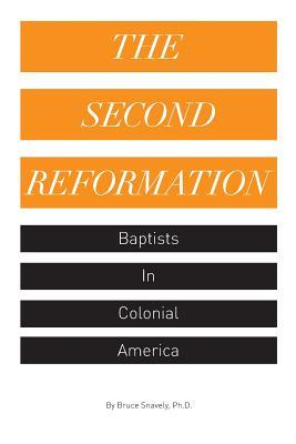 The Second Reformation: Baptists in Colonial America