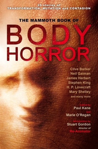 The Mammoth Book of Body Horror by Paul Kane