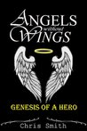 Genesis of a Hero (Angels Without Wings #0.5)