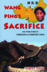 Wang Ping's Sacrifice: and other stories of Christians in Communist China