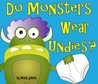 Do Monsters Wear Undies?