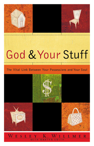 God and Your Stuff by Wesley K. Willmer