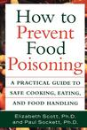 How to Prevent Food Poisoning: A Practical Guide to Safe Cooking, Eating, and Food Handling