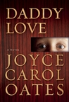 Daddy Love by Joyce Carol Oates