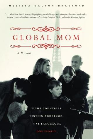 Download online Global Mom: Eight Countries, Sixteen Addresses, Five Languages, One Family PDF
