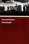 Power and Protest in the Countryside: Studies of Rural Unrest in Asia, Europe, and Latin America