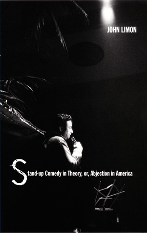 Stand-up Comedy in Theory, or, Abjection in America