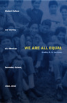 We Are All Equal: Student Culture and Identity at a Mexican Secondary School, 1988-1998