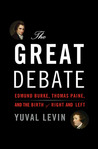 The Great Debate: Edmund Burke, Thomas Paine, and the Birth of Right and Left