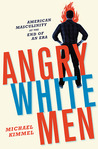 Angry White Men by Michael S. Kimmel