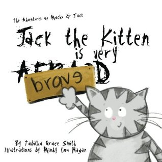 Jack the Kitten is Very Brave (The Adventures of Machu and Jack #1)