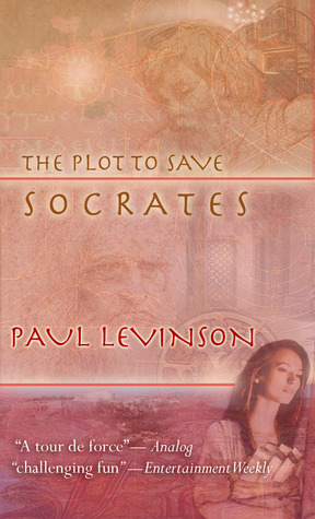 Free download The Plot to Save Socrates (Sierra Waters #1) CHM by Paul Levinson