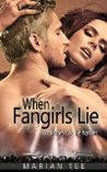 When Fangirls Lie (How Not to be Seduced by Rockstars, #1)