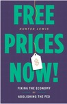 Free Prices Now! by Hunter Lewis