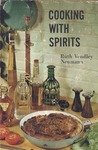 Cooking with spirits: Recipes featuring the judicious use of spirits