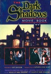 Dark Shadows Movie Book: House of Dark Shadows and Night of Dark Shadows
