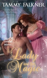 A Lady and Her Magic by Tammy Falkner
