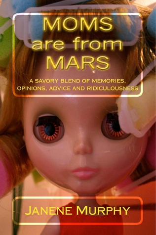 Moms are from Mars by Janene Murphy