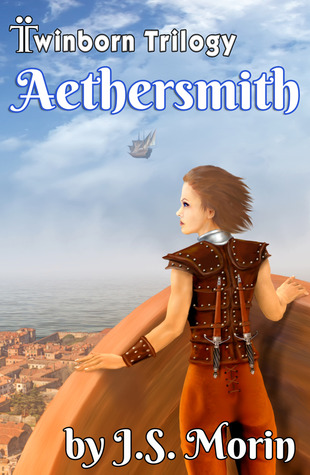 Aethersmith (Twinborn Trilogy #2) by J.S. Morin