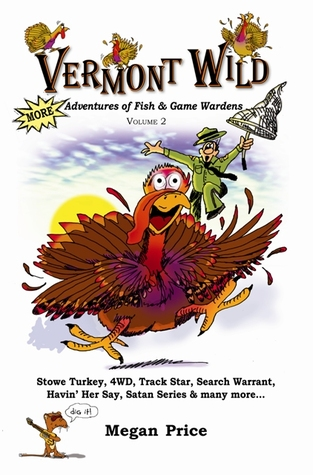 Vermont Wild: More Adventures of Vermont Fish and Game Wardens (Vol. 2)